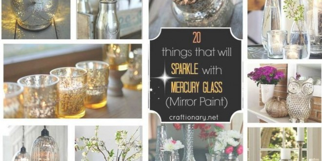 Cool Stuff that will SPARKLE with Mercury Glass (Mirror Paint)