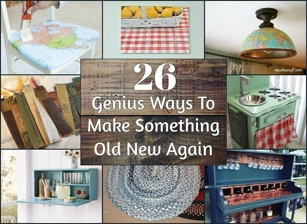 How To Make Something Old New Again