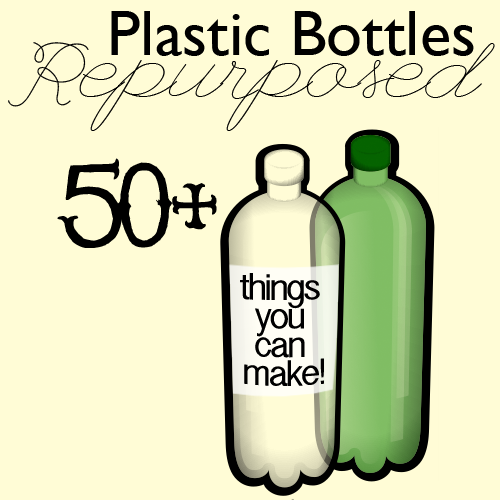Stuff You Can Make With Plastic Bottles