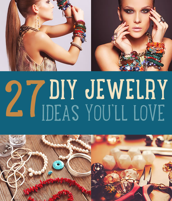 Amazing DIY Jewelry Ideas