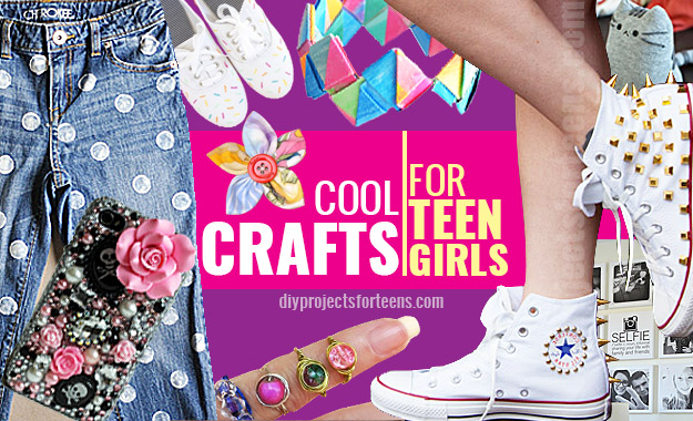 Amazing Crafts for Teen Girls