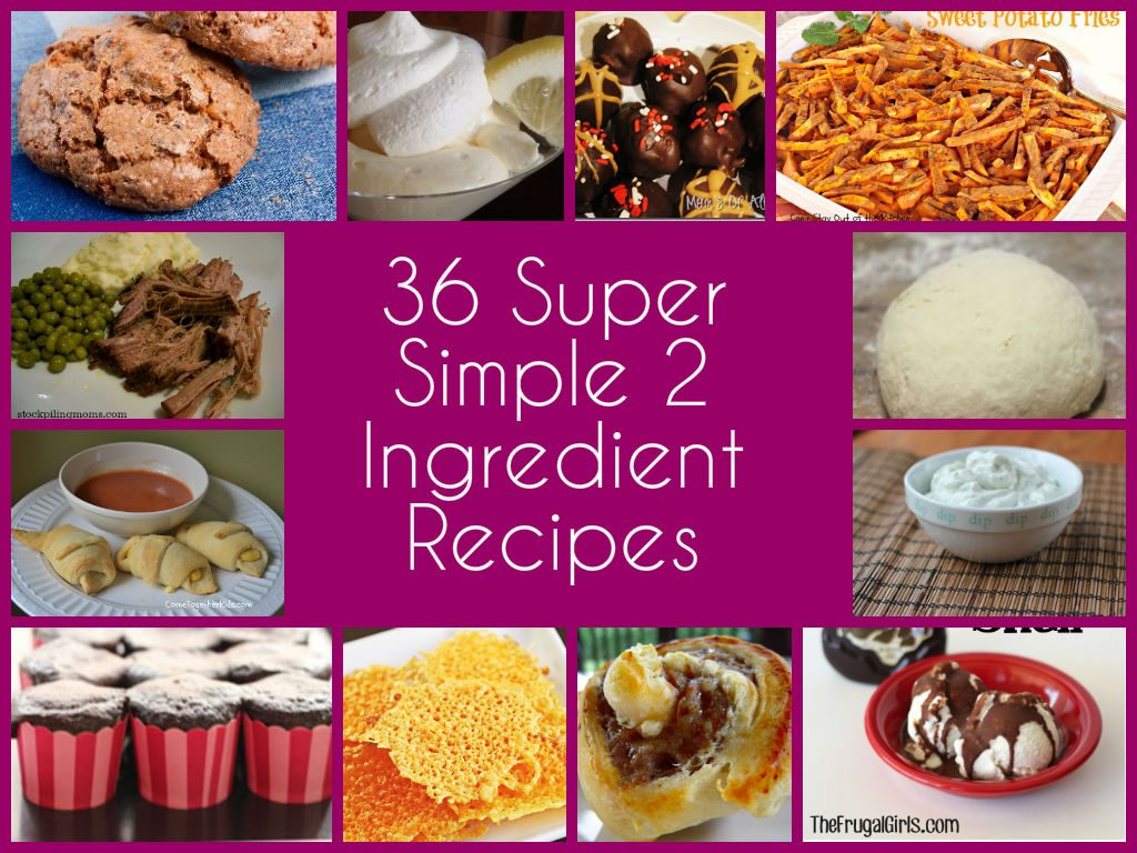 Simple Two Ingredient Recipes