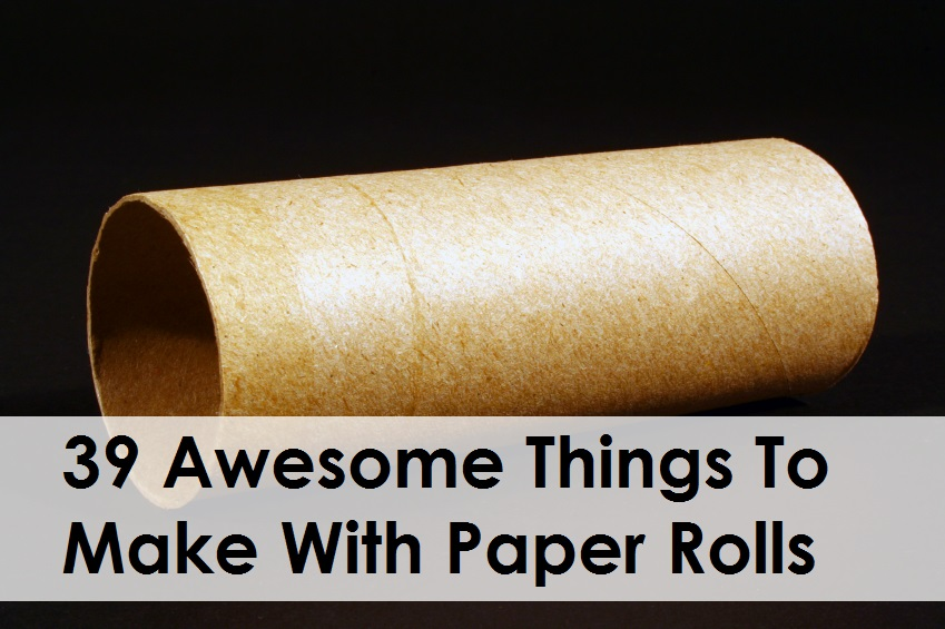Amazing Things To Make With Paper Rolls