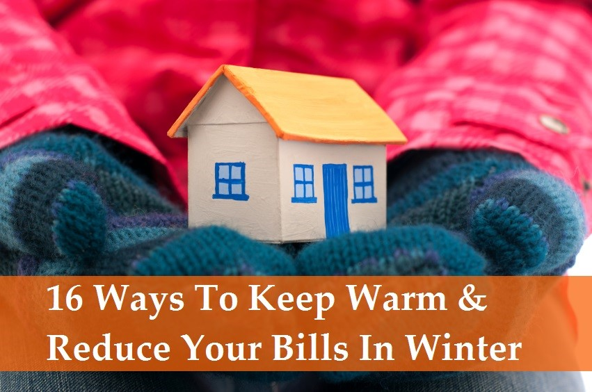 How To Keep Warm And Reduce Your Bills In Winter
